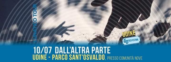 Dall'Altra Parte – Lunatico Tour a Udine