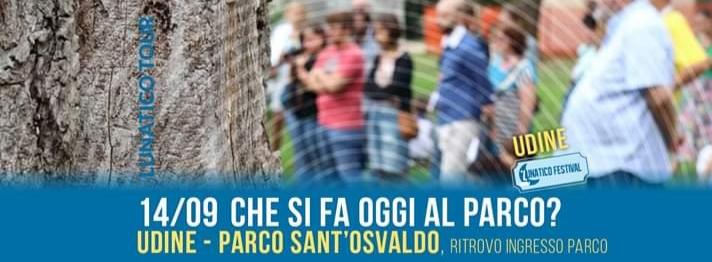 Che si fa oggi al Parco? – Lunatico Tour Udine