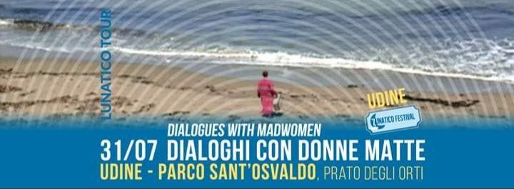 Dialoghi con Donne Matte – Lunatico Tour Udine